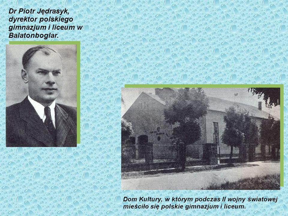 Dr Piotr Jędrasyk, dyrektor polskiego gimnazjum i liceum w Balatonboglar.