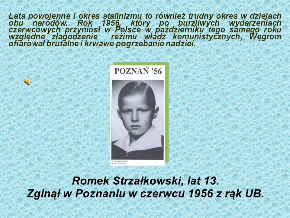 Romek Strzałkowski, lat 13.Zginął w Poznaniu w czerwcu 1956 z rąk UB.