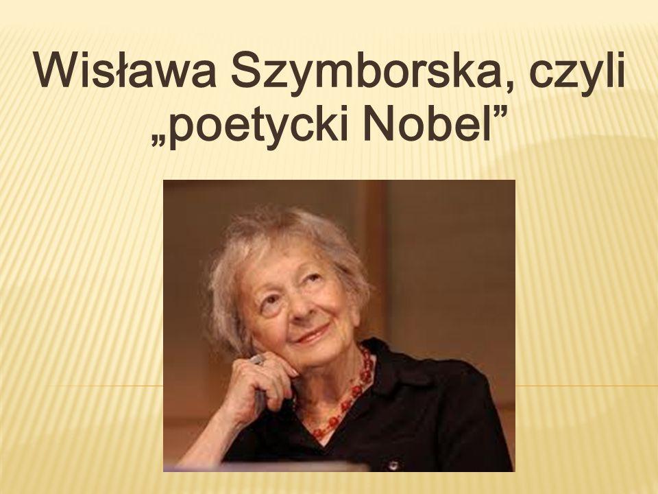 """Wisława Szymborska, czyli """"poetycki Nobel"""""""