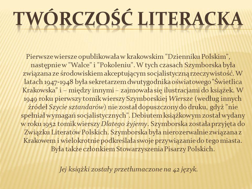 Pierwsze wiersze opublikowała w krakowskim