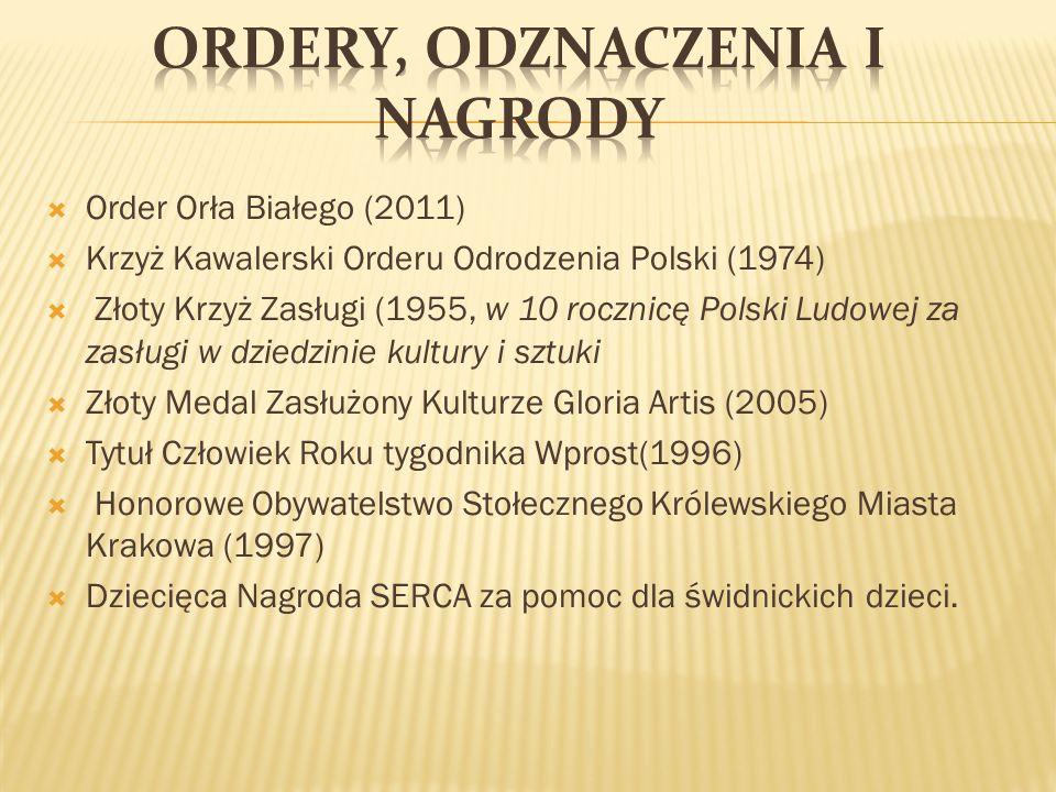  Order Orła Białego (2011)  Krzyż Kawalerski Orderu Odrodzenia Polski (1974)  Złoty Krzyż Zasługi (1955, w 10 rocznicę Polski Ludowej za zasługi w