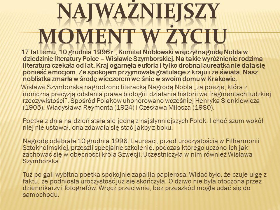 17 lat temu, 10 grudnia 1996 r., Komitet Noblowski wręczył nagrodę Nobla w dziedzinie literatury Polce – Wisławie Szymborskiej. Na takie wyróżnienie r