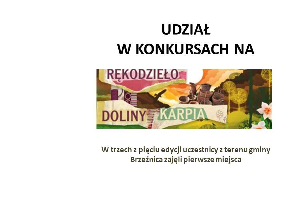 UDZIAŁ W KONKURSACH NA W trzech z pięciu edycji uczestnicy z terenu gminy Brzeźnica zajęli pierwsze miejsca