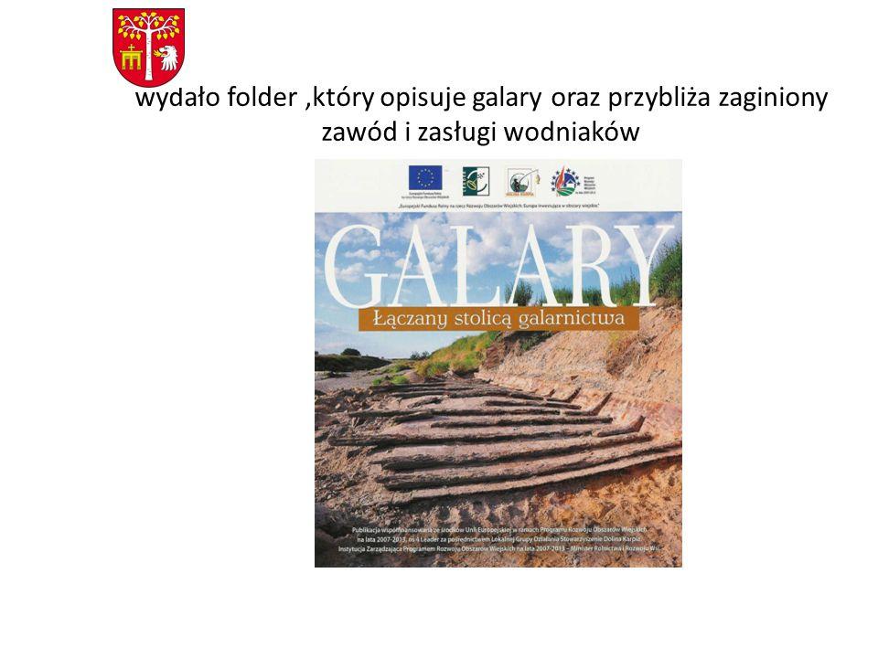 wydało folder,który opisuje galary oraz przybliża zaginiony zawód i zasługi wodniaków
