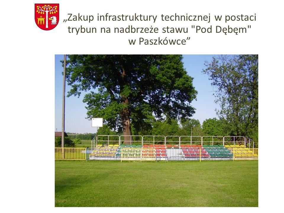 """""""Zakup infrastruktury technicznej w postaci trybun na nadbrzeże stawu Pod Dębęm w Paszkówce"""