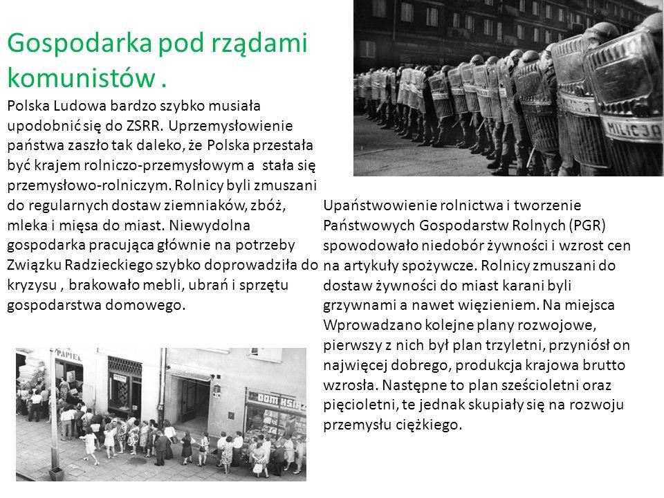 Gospodarka pod rządami komunistów. Polska Ludowa bardzo szybko musiała upodobnić się do ZSRR. Uprzemysłowienie państwa zaszło tak daleko, że Polska pr
