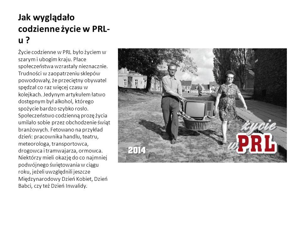 Jak wyglądało codzienne życie w PRL- u ? Życie codzienne w PRL było życiem w szarym i ubogim kraju. Płace społeczeństwa wzrastały nieznacznie. Trudnoś