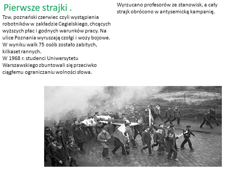 Pierwsze strajki. Tzw. poznański czerwiec czyli wystąpienia robotników w zakładzie Cegielskiego, chcących wyższych płac i godnych warunków pracy. Na u