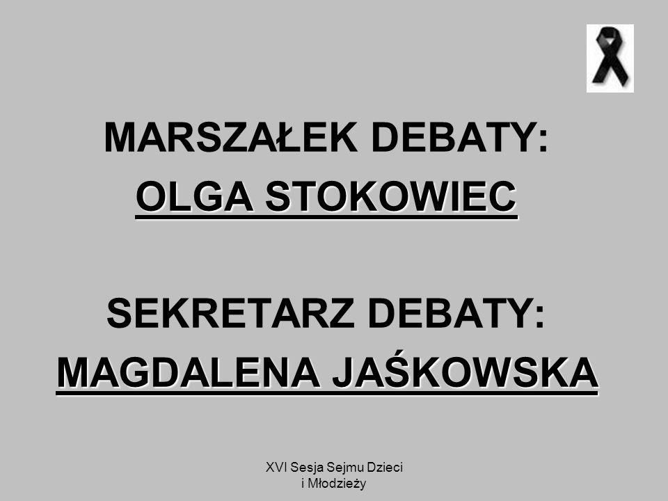 XVI Sesja Sejmu Dzieci i Młodzieży ZASADY DEBATY debata ogniskuje wokół jednozdaniowego hasła- tezy mówcy propozycji i opozycji zabierają głos na przemian każdy mówca ma maksymalnie pięć minut na przemówienie debatę zaczyna mówca propozycji, kończy mówca opozycji