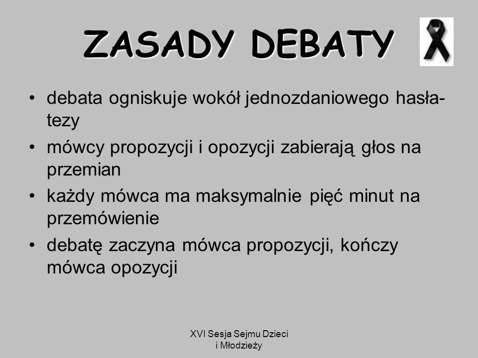 XVI Sesja Sejmu Dzieci i Młodzieży ZASADY DEBATY po każdej rundzie (tj.