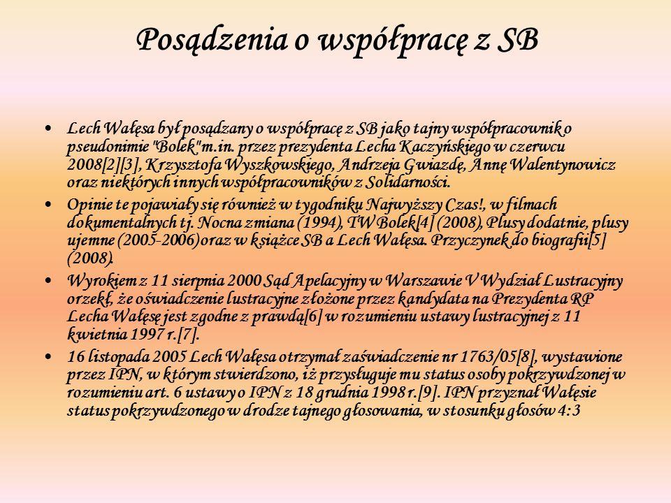 Posądzenia o współpracę z SB Lech Wałęsa był posądzany o współpracę z SB jako tajny współpracownik o pseudonimie Bolek m.in.