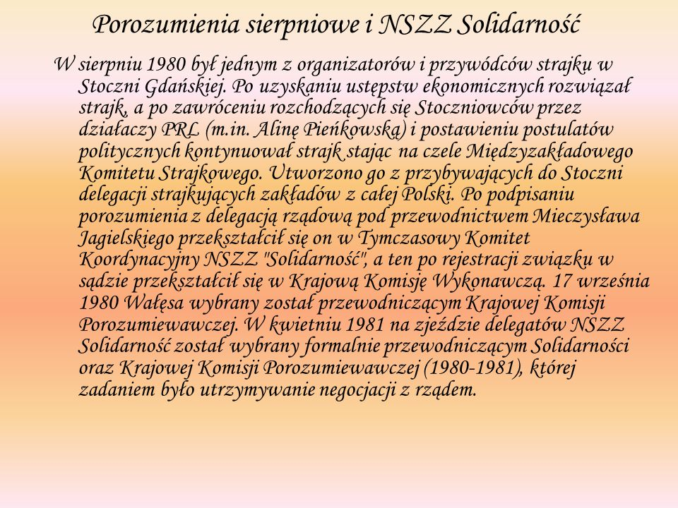Porozumienia sierpniowe i NSZZ Solidarność W sierpniu 1980 był jednym z organizatorów i przywódców strajku w Stoczni Gdańskiej.