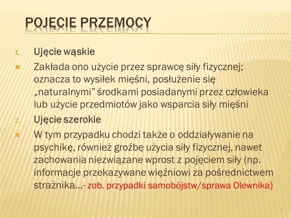 Wg Słownika języka polskiego przemoc (prze- moc) to: - siła przeważająca czyjąś siłę, fizyczna przewaga nad kimś; - czyny bezprawne, dokonywane z użyc
