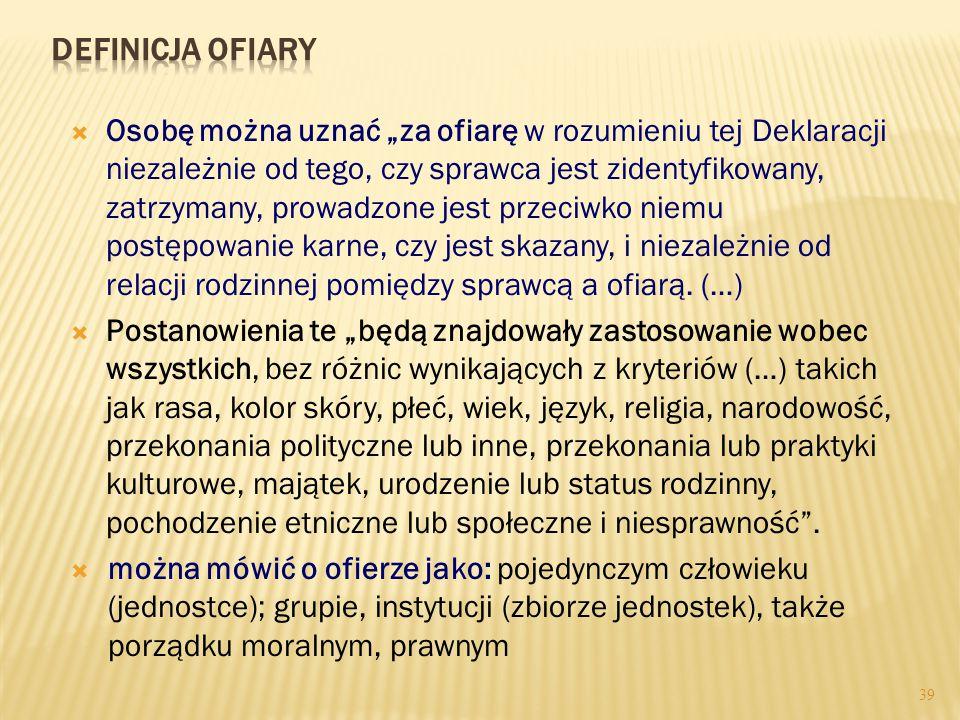 """38 (W polskim systemie prawno-karnym występuje pojęcie """"pokrzywdzonego"""" przestępstwem) Deklaracja podstawowych zasad wymiaru sprawiedliwości odnoszący"""