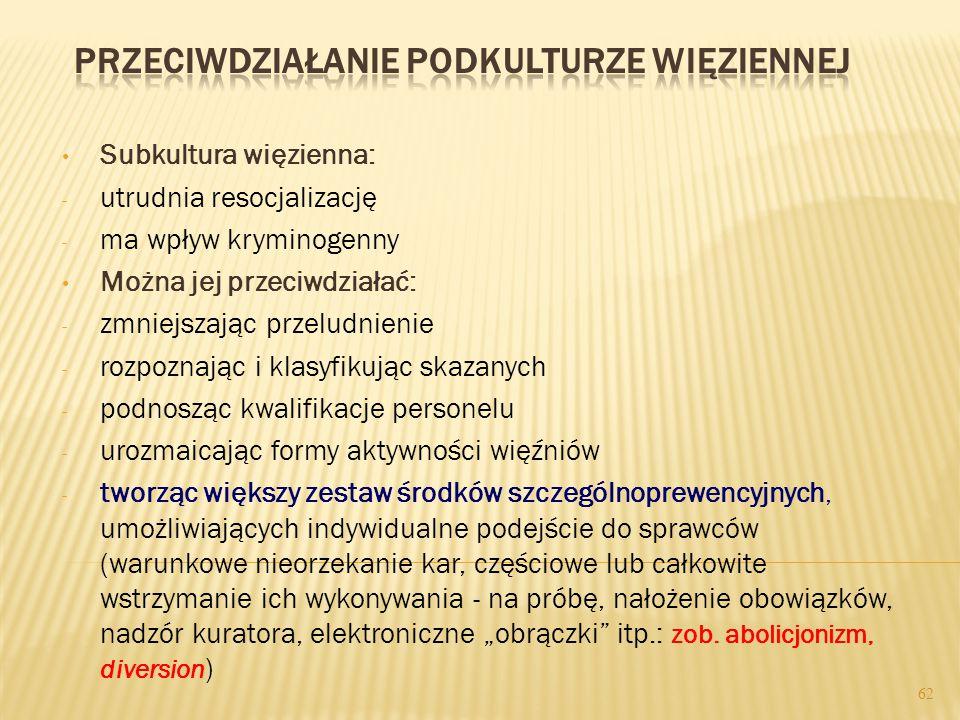 1. Nieformalny kodeks postępowania więźniów a. jawna opozycja do systemu więziennego b. promowanie siły fizycznej (i jej stosowanie) odwagi i przestęp