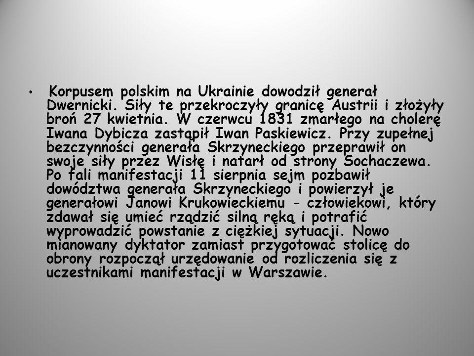 Korpusem polskim na Ukrainie dowodził generał Dwernicki.