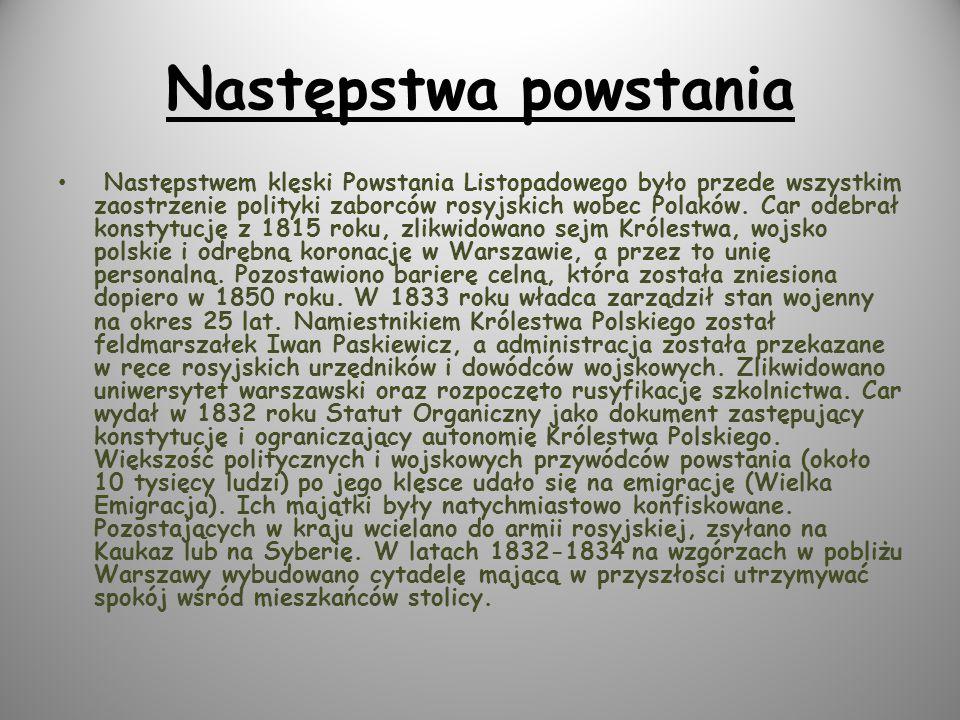 Następstwa powstania Następstwem klęski Powstania Listopadowego było przede wszystkim zaostrzenie polityki zaborców rosyjskich wobec Polaków.