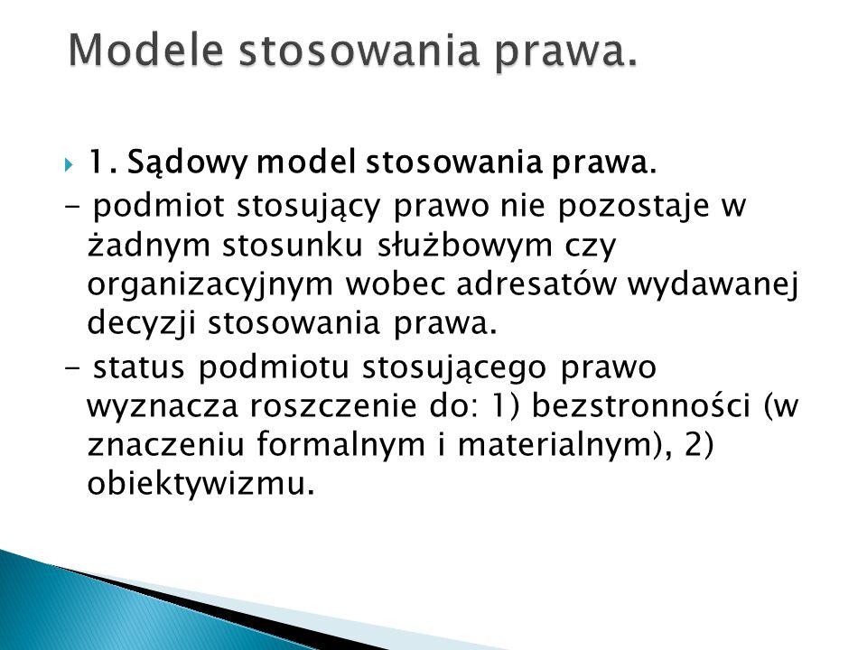  1.Sądowy model stosowania prawa.
