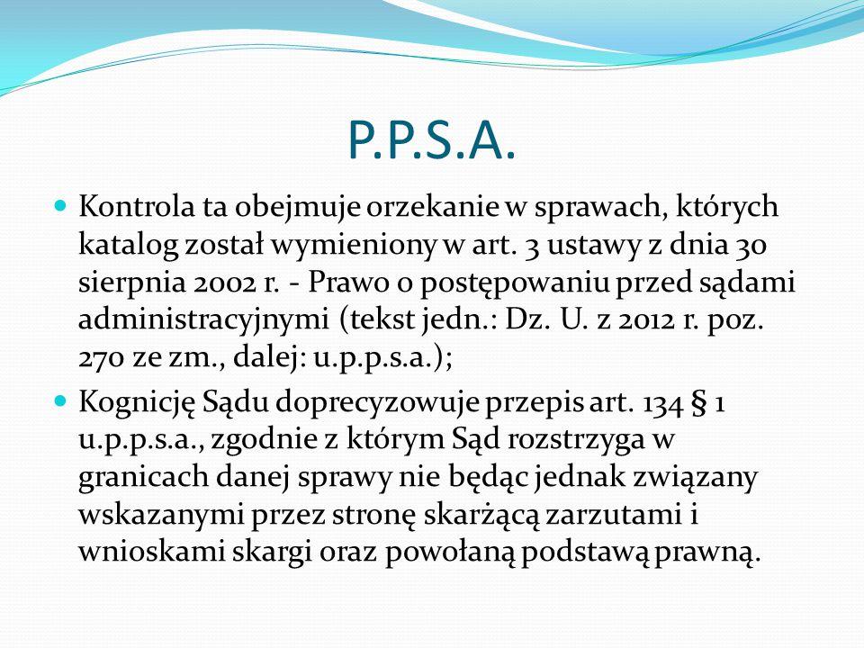 P.P.S.A. Kontrola ta obejmuje orzekanie w sprawach, których katalog został wymieniony w art. 3 ustawy z dnia 30 sierpnia 2002 r. - Prawo o postępowani