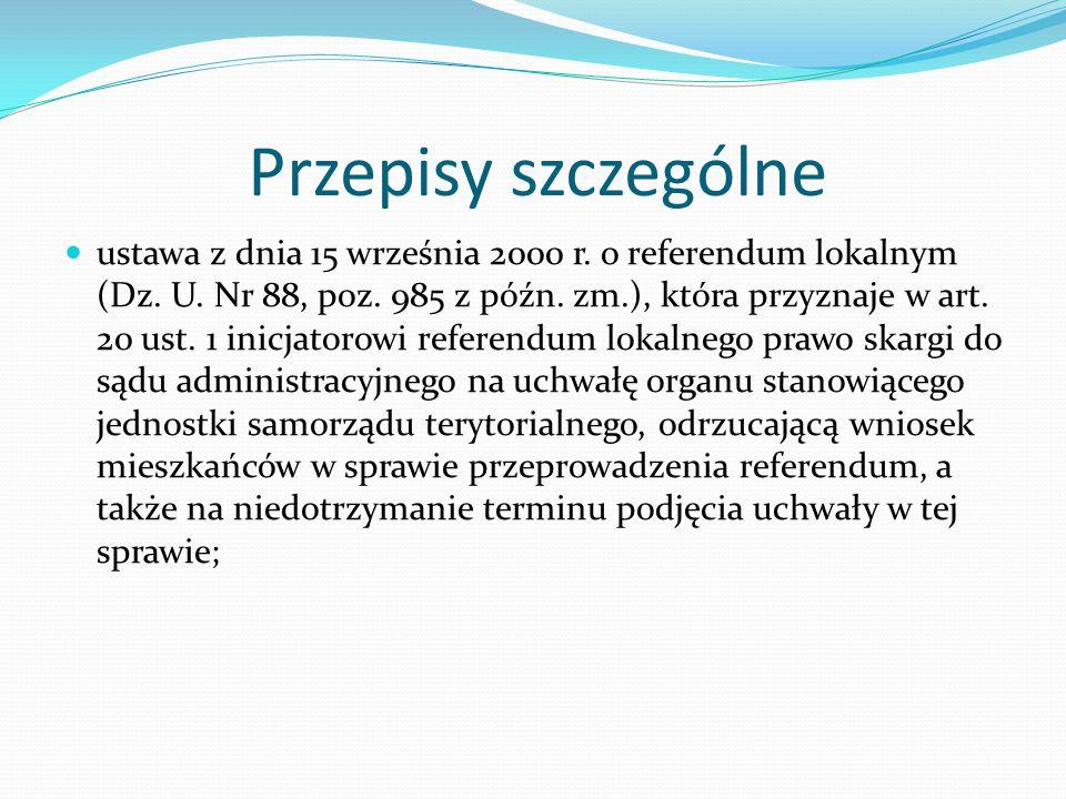 Przepisy szczególne ustawa z dnia 15 września 2000 r. o referendum lokalnym (Dz. U. Nr 88, poz. 985 z późn. zm.), która przyznaje w art. 20 ust. 1 ini