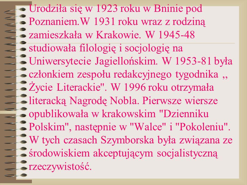 Urodziła się w 1923 roku w Bninie pod Poznaniem.W 1931 roku wraz z rodziną zamieszkała w Krakowie. W 1945-48 studiowała filologię i socjologię na Uniw
