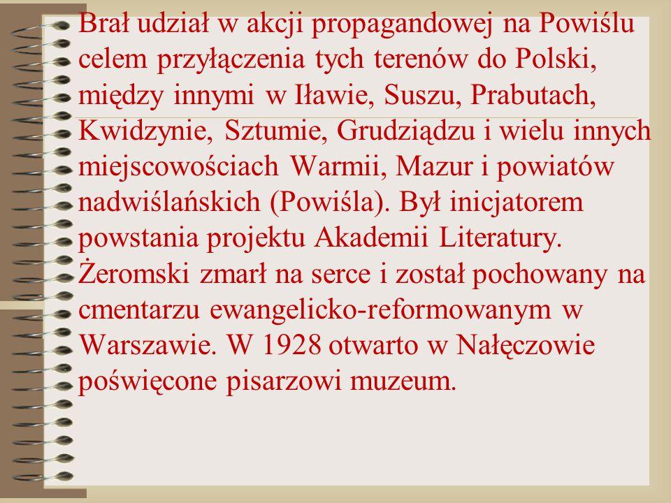 Brał udział w akcji propagandowej na Powiślu celem przyłączenia tych terenów do Polski, między innymi w Iławie, Suszu, Prabutach, Kwidzynie, Sztumie,