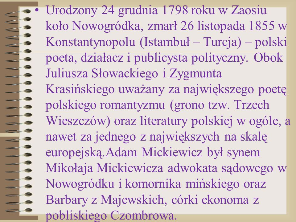 W 1815 Mickiewicz wyjechał do Wilna w celu podjęcia studiów.