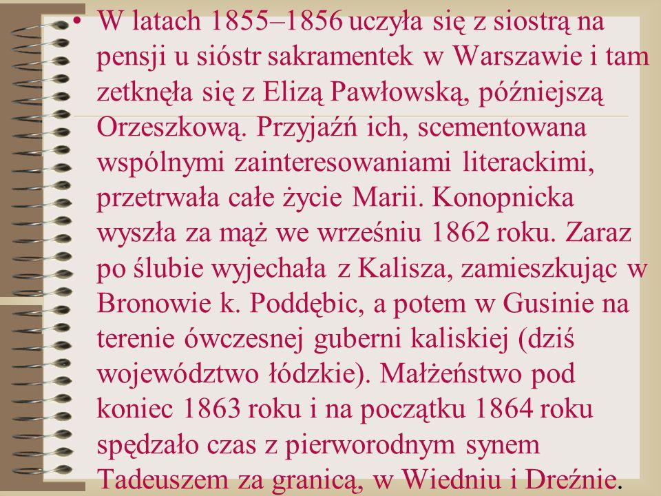 W latach 1855–1856 uczyła się z siostrą na pensji u sióstr sakramentek w Warszawie i tam zetknęła się z Elizą Pawłowską, późniejszą Orzeszkową. Przyja