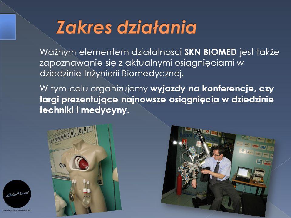 Ważnym elementem działalności SKN BIOMED jest także zapoznawanie się z aktualnymi osiągnięciami w dziedzinie Inżynierii Biomedycznej. W tym celu organ