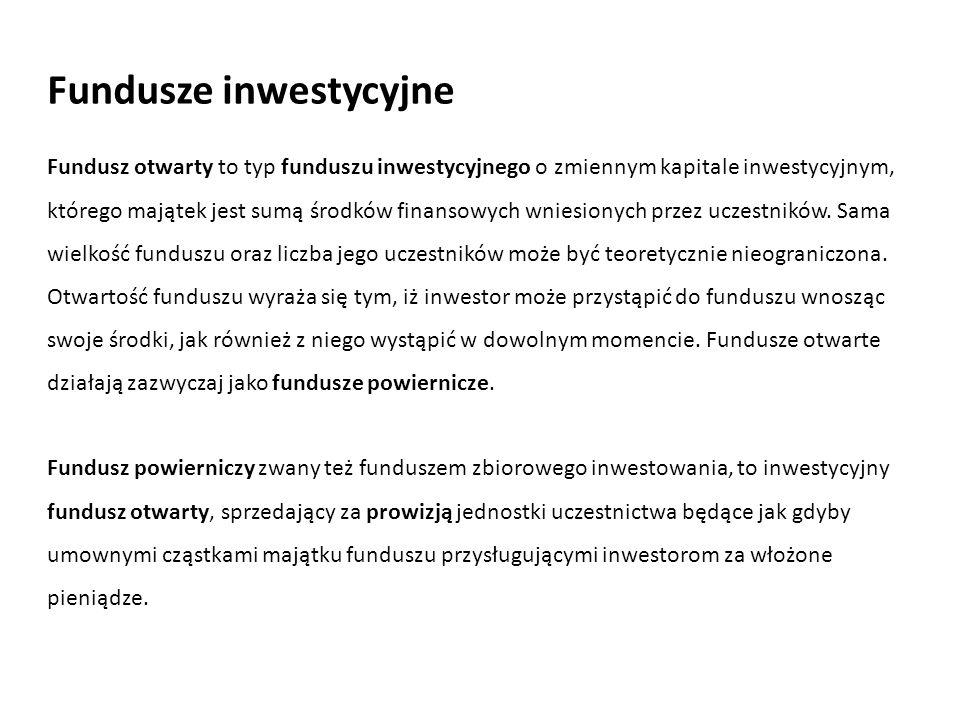Fundusz otwarty to typ funduszu inwestycyjnego o zmiennym kapitale inwestycyjnym, którego majątek jest sumą środków finansowych wniesionych przez uczestników.