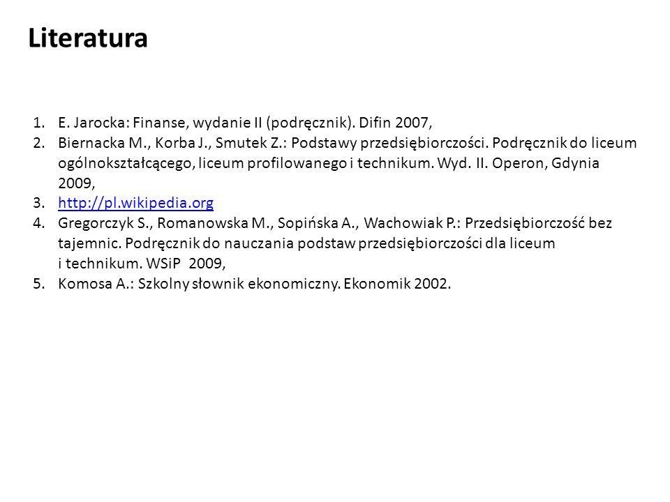 Literatura 1.E. Jarocka: Finanse, wydanie II (podręcznik).