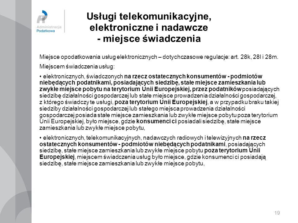 Usługi telekomunikacyjne, elektroniczne i nadawcze - miejsce świadczenia Miejsce opodatkowania usług elektronicznych – dotychczasowe regulacje: art. 2
