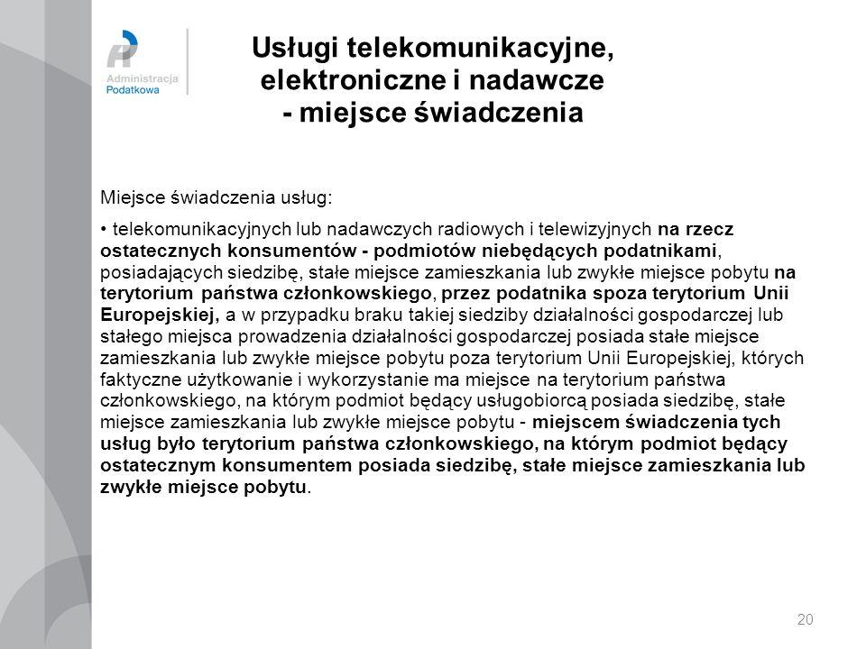 Usługi telekomunikacyjne, elektroniczne i nadawcze - miejsce świadczenia Miejsce świadczenia usług: telekomunikacyjnych lub nadawczych radiowych i tel