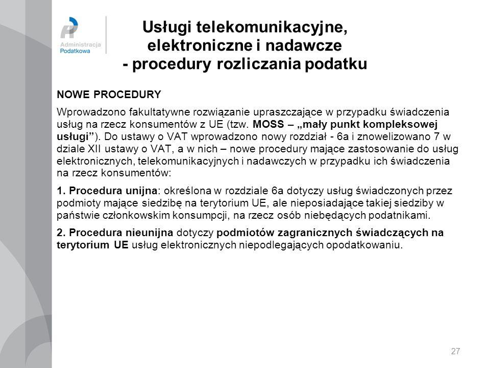 Usługi telekomunikacyjne, elektroniczne i nadawcze - procedury rozliczania podatku NOWE PROCEDURY Wprowadzono fakultatywne rozwiązanie upraszczające w