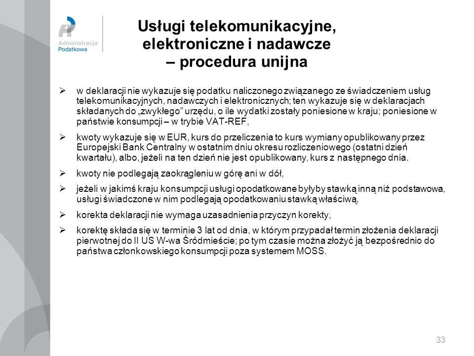 Usługi telekomunikacyjne, elektroniczne i nadawcze – procedura unijna  w deklaracji nie wykazuje się podatku naliczonego związanego ze świadczeniem u