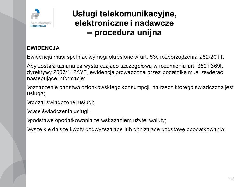 Usługi telekomunikacyjne, elektroniczne i nadawcze – procedura unijna EWIDENCJA Ewidencja musi spełniać wymogi określone w art. 63c rozporządzenia 282