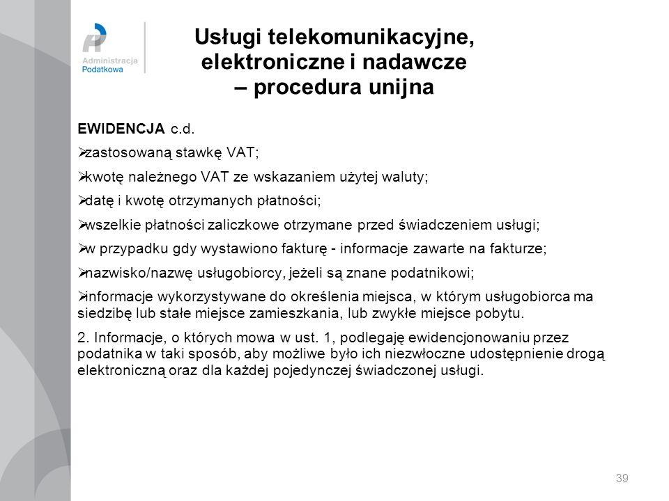 Usługi telekomunikacyjne, elektroniczne i nadawcze – procedura unijna EWIDENCJA c.d.  zastosowaną stawkę VAT;  kwotę należnego VAT ze wskazaniem uży