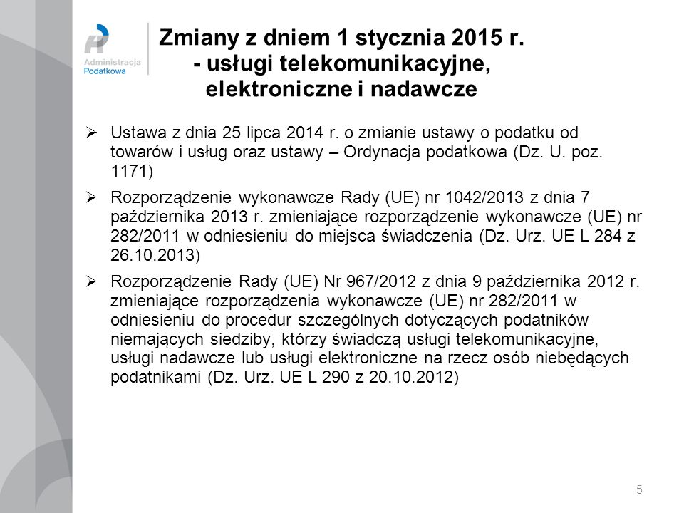 Zmiany z dniem 1 stycznia 2015 r. - usługi telekomunikacyjne, elektroniczne i nadawcze  Ustawa z dnia 25 lipca 2014 r. o zmianie ustawy o podatku od