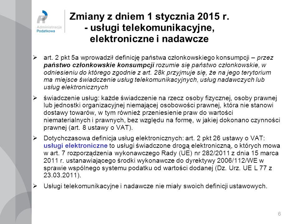Zmiany z dniem 1 stycznia 2015 r. - usługi telekomunikacyjne, elektroniczne i nadawcze  art. 2 pkt 5a wprowadził definicję państwa członkowskiego kon