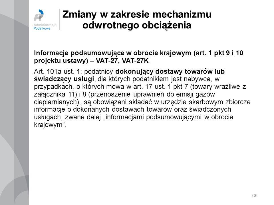 Zmiany w zakresie mechanizmu odwrotnego obciążenia Informacje podsumowujące w obrocie krajowym (art. 1 pkt 9 i 10 projektu ustawy) – VAT-27, VAT-27K A