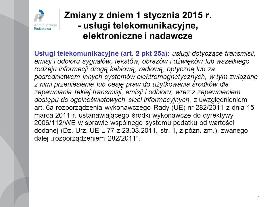 Zmiany z dniem 1 stycznia 2015 r. - usługi telekomunikacyjne, elektroniczne i nadawcze Usługi telekomunikacyjne (art. 2 pkt 25a): usługi dotyczące tra