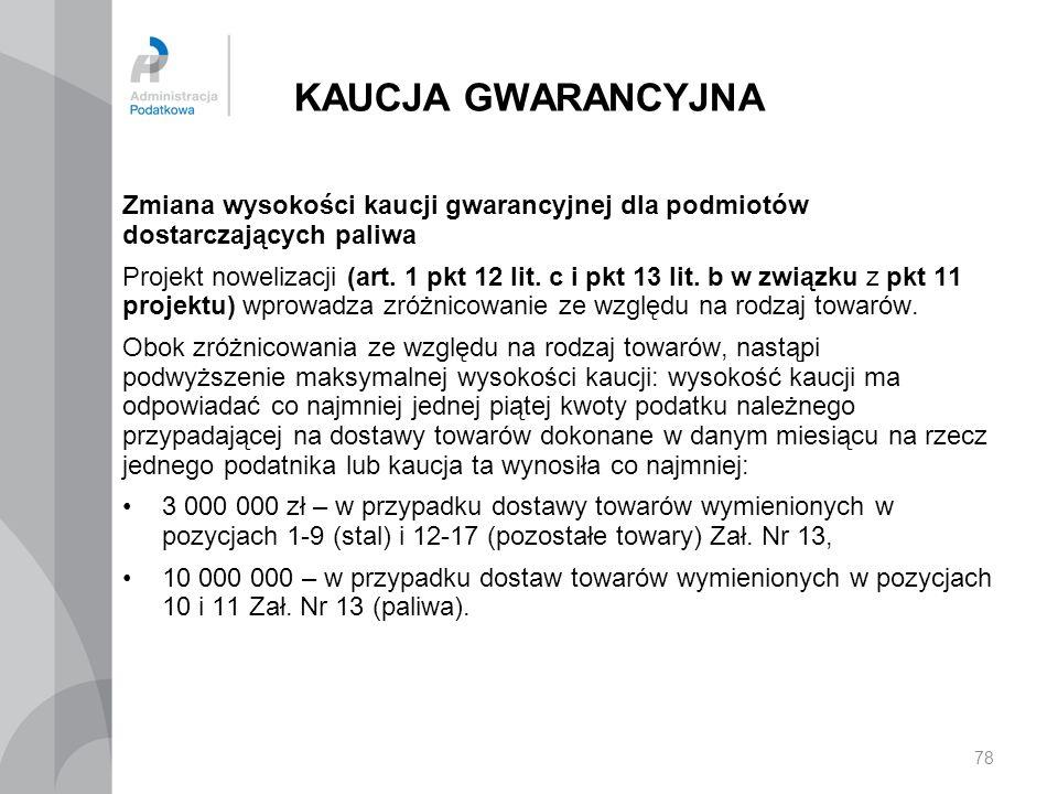 KAUCJA GWARANCYJNA Zmiana wysokości kaucji gwarancyjnej dla podmiotów dostarczających paliwa Projekt nowelizacji (art. 1 pkt 12 lit. c i pkt 13 lit. b