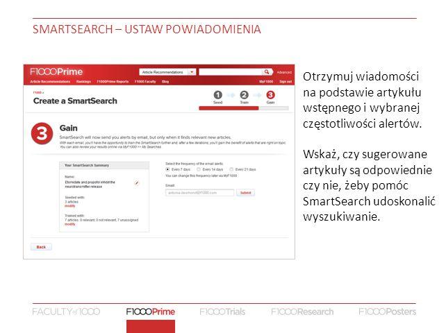 SMARTSEARCH – USTAW POWIADOMIENIA Otrzymuj wiadomości na podstawie artykułu wstępnego i wybranej częstotliwości alertów.