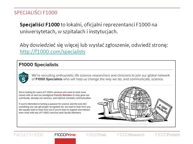 SPECJALIŚCI F1000 Specjaliści F1000 to lokalni, oficjalni reprezentanci F1000 na uniwersytetach, w szpitalach i instytucjach.