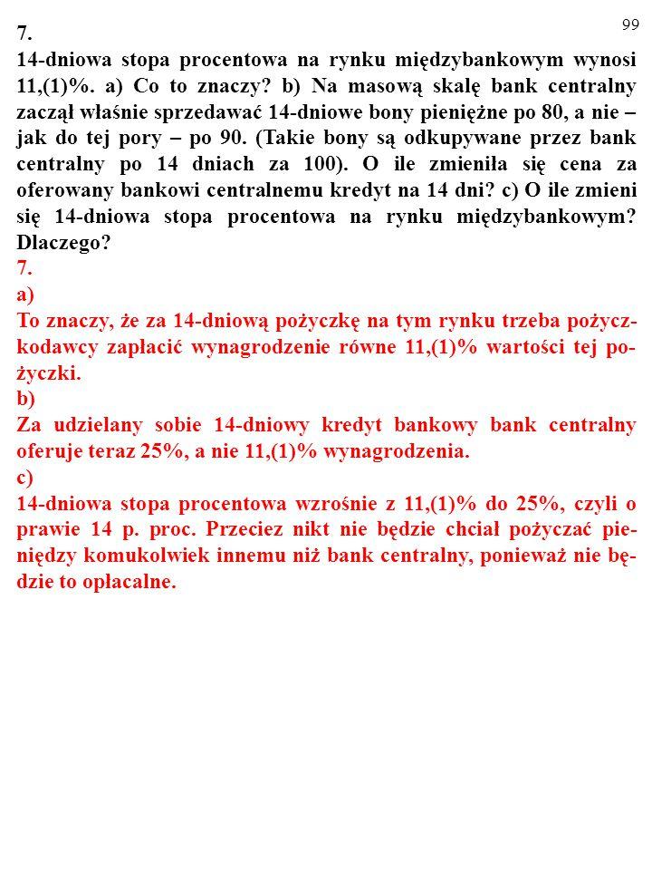 98 6. Bank centralny kontroluje podaż pieniądza. a) Dlaczego zwięk- szenie się popytu na pieniądz spowoduje wzrost stopy procen- towej? b) A dlaczego