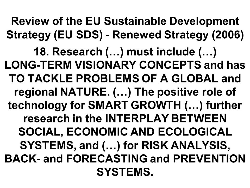 Review of the EU Sustainable Development Strategy (EU SDS) - Renewed Strategy (2006) 18.