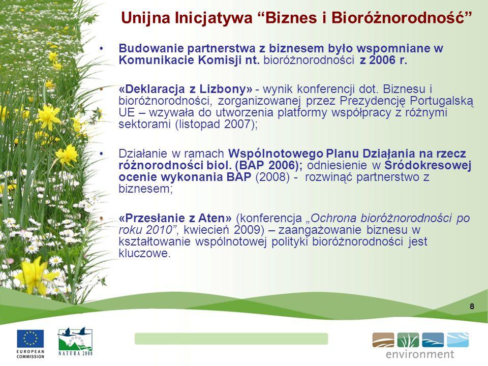 """8 Unijna Inicjatywa """"Biznes i Bioróżnorodność"""" Budowanie partnerstwa z biznesem było wspomniane w Komunikacie Komisji nt. bioróżnorodności z 2006 r. «"""