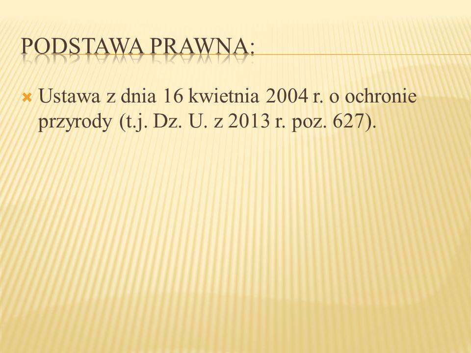  Ustawa z dnia 16 kwietnia 2004 r. o ochronie przyrody (t.j. Dz. U. z 2013 r. poz. 627).