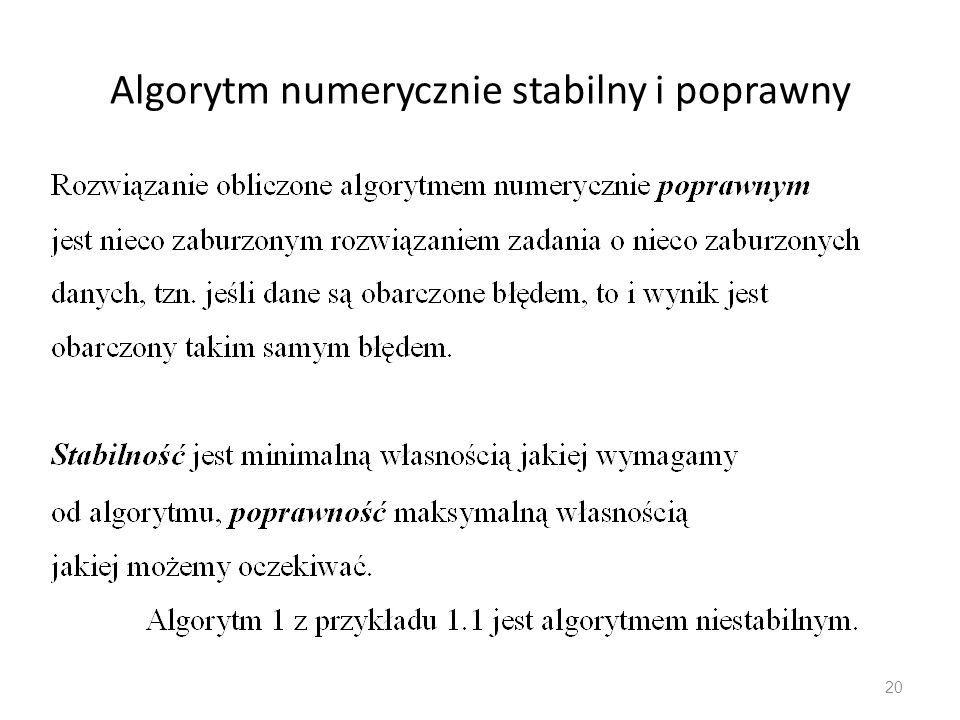 Algorytm numerycznie stabilny i poprawny 20