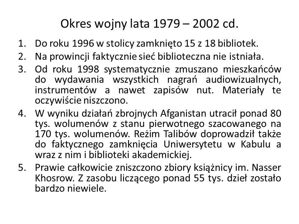 Okres wojny lata 1979 – 2002 cd.1.Do roku 1996 w stolicy zamknięto 15 z 18 bibliotek.